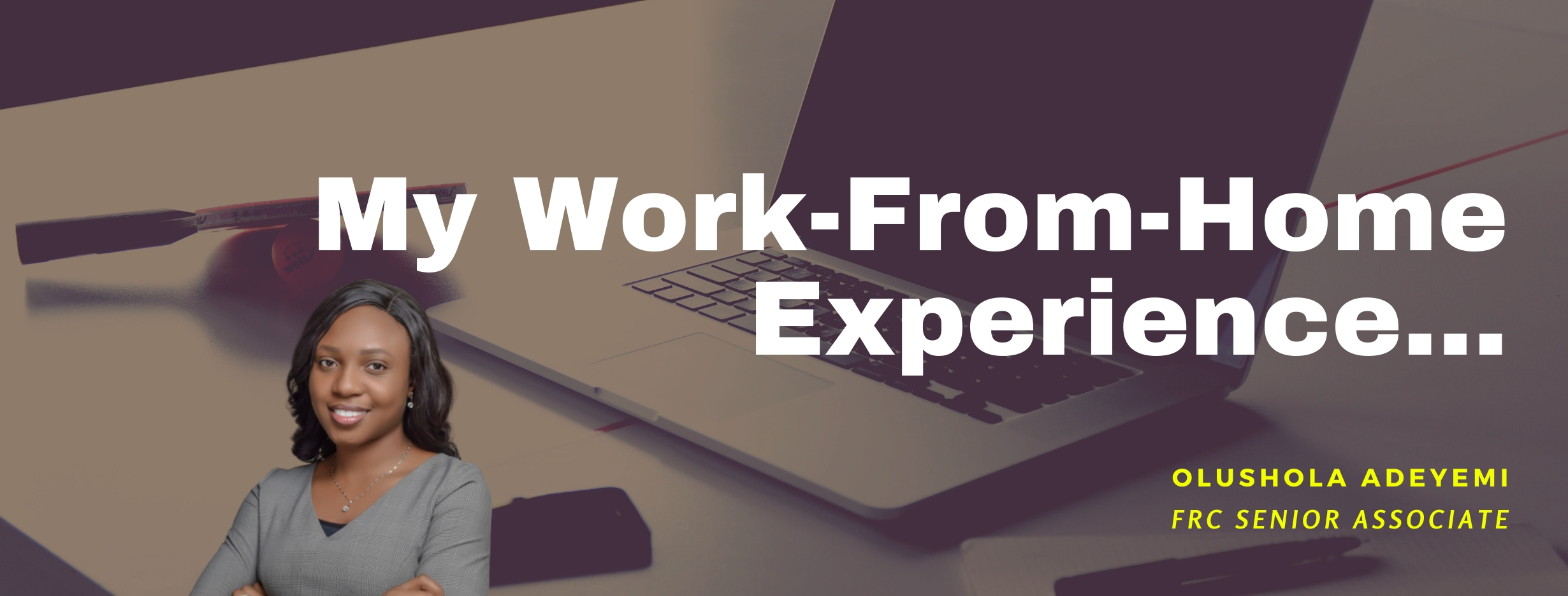 COVID-19: My Work-from-Home Experience – Shola Adeyemi