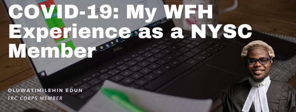 COVID-19: My WFH Experience as a NYSC Member
