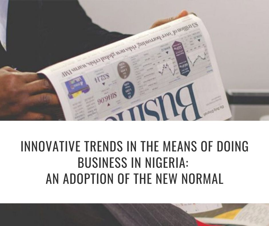 Innovative Trends in the means of doing Business in Nigeria: An Adoption of the New Normal