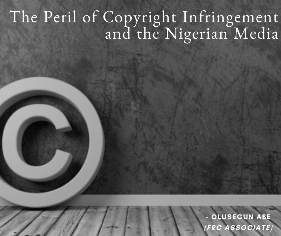 The Peril of Copyright Infringement and the Nigerian Media