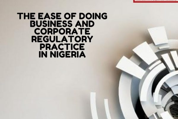 The Ease of Doing Business and Corporate Regulatory Practice in Nigeria